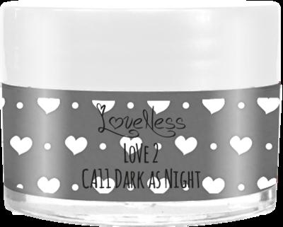 LoveNess | CA11 Dark as Night 7g